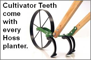 All Hoss push planters include cultivator teeth